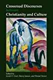 Crossroad Discourses Between Christianity and Culture, Jerald D. Gort and Henry Jansen, 9042028653