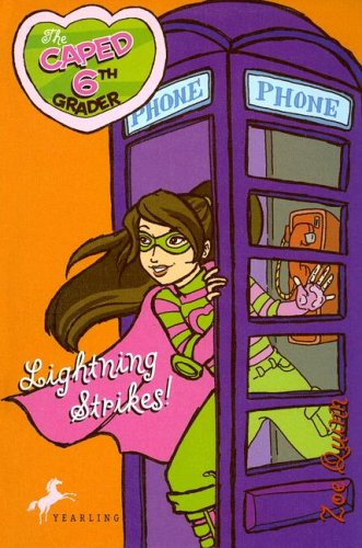 Read Online The Caped 6th Grader: Lightning Strikes! (The Caped Sixth Grader) ebook