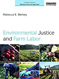 img - for Environmental Justice and Farm Labor (Earthscan Food and Agriculture) book / textbook / text book