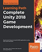Complete Unity 2018 Game Development Front Cover