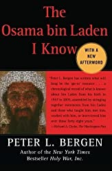 The Osama bin Laden I Know: An Oral History of al Qaeda's Leader First Free Press Tra edition by Bergen, Peter L. (2006) Paperback