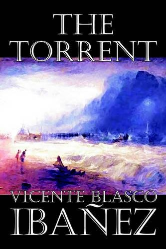 Download The Torrent by Vicente Blasco Ibanez, Fiction, Classics, Literary, Action & Adventure ebook
