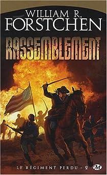Le régiment perdu, tome 2 : Rassemblement par Forstchen