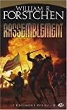 Le régiment perdu, tome 2 : Rassemblement par William R. Forstchen