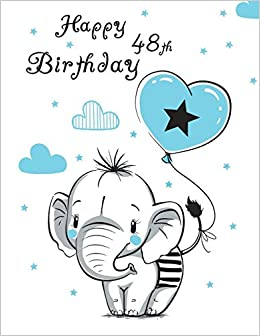 Buy Happy 48th Birthday Notebook Journal Diary 105 Lined Pages Cute Elephant Themed Gifts For 48 Year Old Women Or Men Husband Wife Mom