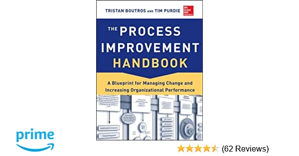 Amazon the process improvement handbook a blueprint for amazon the process improvement handbook a blueprint for managing change and increasing organizational performance 9780071817660 tristan boutros malvernweather Gallery