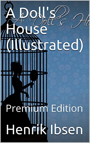 A Dolls House Illustrated Premium Edition By Henrik Ibsen