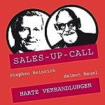 Harte Verhandlungen (Sales-up-Call) | Stephan Heinrich,Helmut Beuel