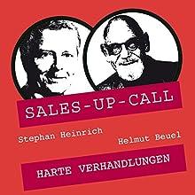 Harte Verhandlungen (Sales-up-Call) Hörbuch von Stephan Heinrich, Helmut Beuel Gesprochen von: Stephan Heinrich, Helmut Beuel
