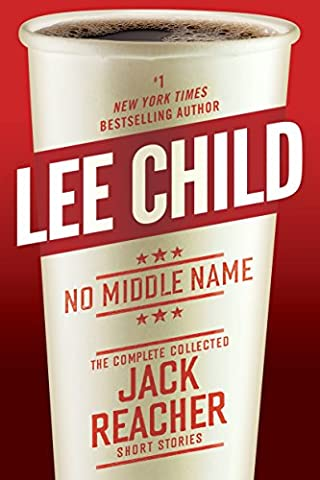 No Middle Name: The Complete Collected Jack Reacher Short Stories (Action & Adventure DVDs & Videos)