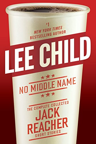 no-middle-name-the-complete-collected-jack-reacher-short-stories