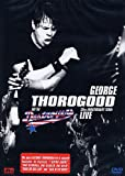 George Thorogood - 30thAnniversary Tour: Live in Europe