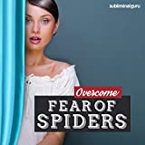 Overcome Fear of Spiders: Annihilate Arachnophobia with Subliminal Messages