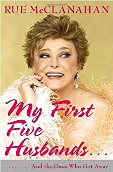 My First Five Husbands...And the Ones Who Got Away by [McClanahan, Rue]