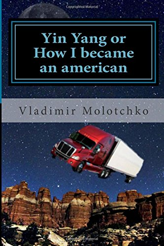 Read Online Yin Yang or How I became an american: Life is the road ebook