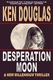 Desperation Moon, Ken Douglas, 0974524611