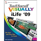 Teach Yourself VISUALLY iLife '09 (Teach Yourself VISUALLY (Tech))