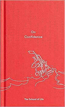 on confidence a thought provoking essay that teaches us that  on confidence a thought provoking essay that teaches us that confidence is not innate but a skill that can be learnt