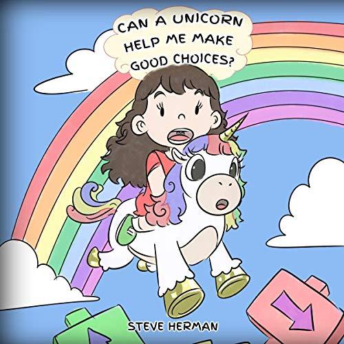 Can A Unicorn Help Me Make Good Choices?: My Unicorn Books, Book 3