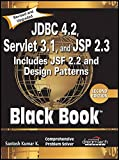 JDBC 4.2, Servlet 3.1, and JSP 2.3 Includes JSF 2.2 and Design Patterns, Black Book, 2ed