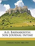 A. O. Barnabooth; Son Journal Intime, Larbaud Valery 1881-1957, 1173076395