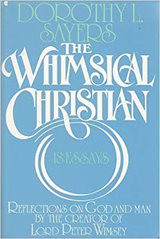 christian essays amazon being feminist being christian essays from the whimsical christian essays dorothy l sayers the whimsical christian essays paperback