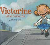img - for Victorine Et LA Piece D'or (Picture Books) (French Edition) book / textbook / text book