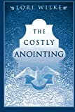 Costly Annointing, Lori Wilke, 1560430516
