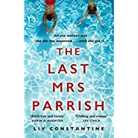The Last Mrs Parrish: A gripping, addictive psychological suspense thriller with a shocking twist - a Reese Witherspoon…