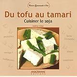 Du tofu au tamari : cuisiner le soja