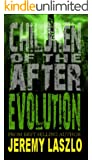 Children of the After: EVOLUTION (Book 3): An End of the World Adventure