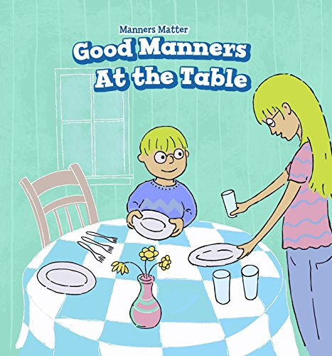 Good Manners at the Table (Manners Matter)