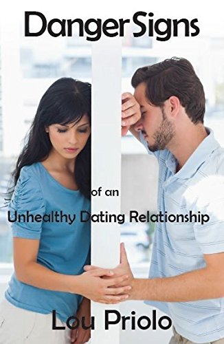 Danger Signs of an Unhealthy Dating Relationship