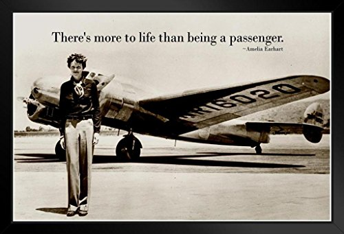 Theres More to Life Than Being A Passenger Amelia Earhart Quote Framed Poster 14×20 inch