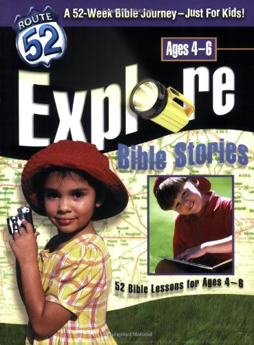 Explore Bible Stories: 52 Bible Lessons for Ages 4-6 (Route 52TM)