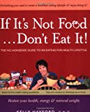 If It's Not Food ... Don't Eat It!, Kelly Hayford, 097656680X