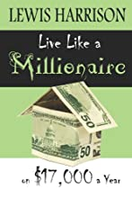 Live Like a Millionaire on $17,000 a Year