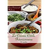La cuisine créole  réunionnaise  80 recettes (French Edition)
