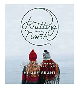 Knitting From the North  Amazon.co.uk  Hilary Grant  9780857833297 ... f312c275eab7b