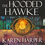 The Hooded Hawke: An Elizabeth I Mystery | Karen Harper
