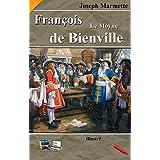 François Le Moyne de Bienville (Illustré): Nouvelle France (French Edition)
