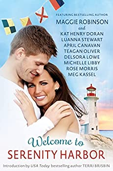 Welcome to Serenity Harbor: A Pine Tree State of Mind Anthology by [Robinson, Maggie, Doran, Kat Henry, Stewart, Luanna, Canavan, April, Oliver, Teagan, Lowe, Delsora, Libby, Michelle, Morris, Rose, Kassel, Meg]
