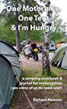 One Motorbike, One Tent and I'm Hungry