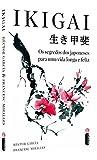 capa de Ikigai. Os Segredos dos Japoneses Para Uma Vida Longa e Feliz