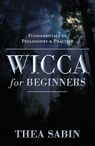 Amazon wicca for beginners fundamentals of philosophy wicca for beginners fundamentals of philosophy practice by sabin thea fandeluxe Image collections
