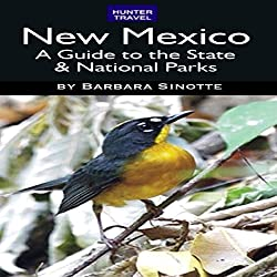 New Mexico: A Guide to the State & National Parks
