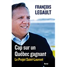 Cap sur un Québec gagnant: Le Projet Saint-Laurent