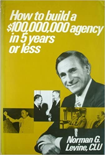 Book How to build a 100,000,000 agency in five years or less by Levine, Norman G (1979)