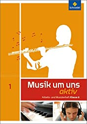 Musik um uns SI - 5. Auflage 2011: Arbeits- und Musizierheft 1 B (6. Schuljahr)
