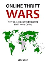 Online Thrift Wars: How to Make a Living Reselling Thrift Items Online. How to Thrift Like a Pro!